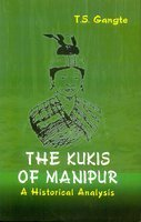 Kukis of Manipur: A Historical Analysis: T. S. Gangte