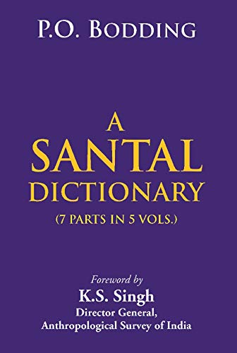 A Santal Dictionary, (7 Parts in 5 Vols): P.O. Bodding (Rev.)