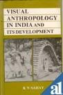 Visual Anthropology in India and its Development: K.N. Sahay