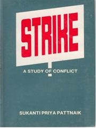 Strike: A Study of Conflict: Sukanti Priya Pattnaik