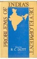 Problems of India`s Development: R.C. Dutt (Ed.)
