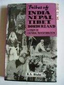 Tribes of India, Nepal, Tibet Borderland: Bisht B.S.