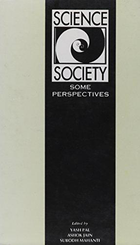 Science in Society: Some Perspectives: Ashok Jain, Subodh Mahanti & Yash Pal (Eds)