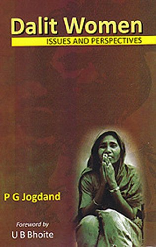 Dalit Women: Issues and Perspectives: P.G. Jogdand (Ed.) & U.B. Bhoite (Frwd)