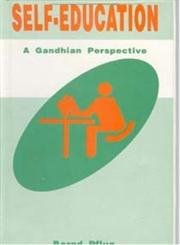 Self-Education: A Gandhian Perspective: Bernd P. Flug