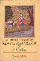 A Critical Study of Sangita Makaranda of: M. Vijay Lakshmi