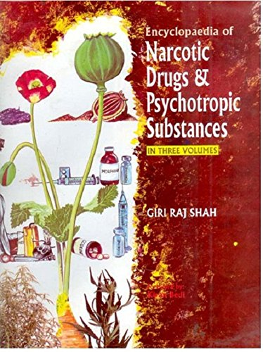 9788121205405: Encyclopaedia Of Narcotic Drugs And Psychotropic Substances, Vol.1