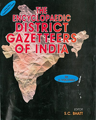 The Encyclopaedia District Gazetteer of India (North-Eastern Zone), Vol.11Th: S.C. Bhatt