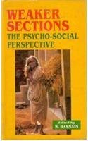 Weaker Section: The Psycho-Social Perspective: N. Hasnain