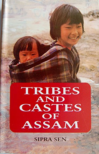 Tribes and Castes of Assam: Sipra Sen