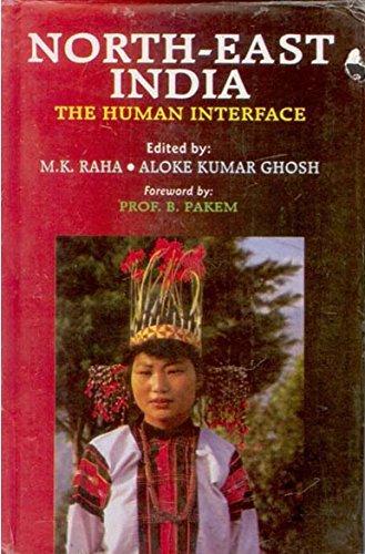 North-East India: The Human Interface: Alok Kumar Ghosh & M.K. Raha