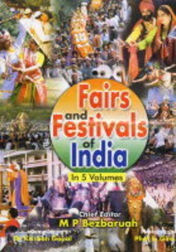 Fairs and Festivals of India, 5 Vols.: M.P. Bezbaruah