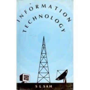 Information Technology: S.L. Sah