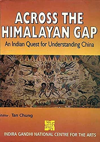 Across the Himalayan Gap: An Indian Quest: Tan Chung &