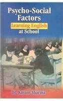 Psycho-Social Factors: Learning English At School: Kusum Sharma