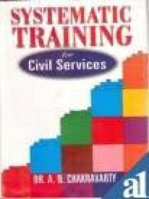 Systematic Training for Civil Services: A.N. Chakravarty