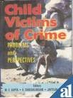 Child Victims of Crime : Problems and: M C Gupta