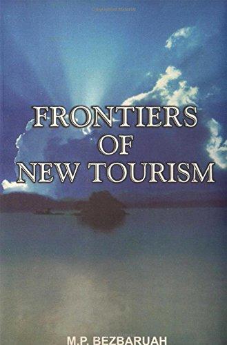 Frontiers of New Tourism: Bezbaruah M.P.