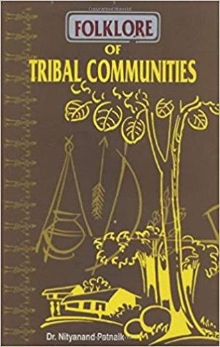 Folklore of Tribal Communities: Dr Nityanand Patnaik