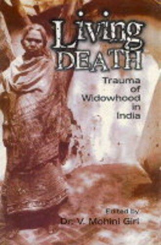 Living Death : Trauma of Widowhood in India: V Mohini Giri