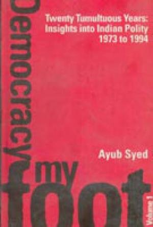 Twenty Tumultuous Years: Insights into Indian Polity (1973-1994), (2 Vols): Ayub Syed