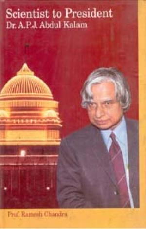 Scientist to President : Dr A P J Abdul Kalam: Ramesh Chandra