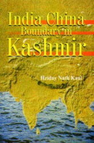 India China Boundary in Kashmir: H.N. Kaul