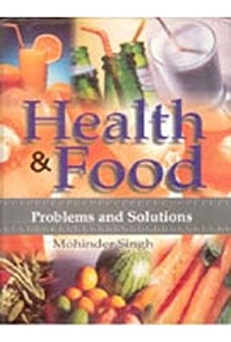 Health and Food: Problems and Solutions: Mohinder Singh