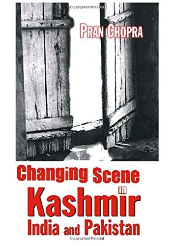 Scene Changes in Kashmir, India and Pakistan: Pran Chopra