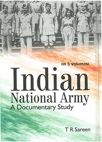 Indian National Army A Documentary Study (1943-1944),: T.R. Sareen