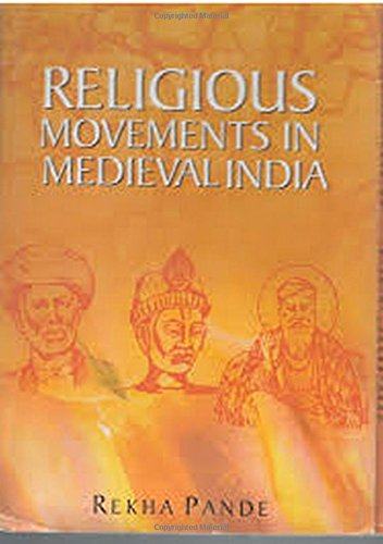 Religious Movements in Medieval India: Rekha Pande