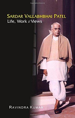 Sardar Vallabhbhai Patel:Life Work and Views: Ravindra Kumar
