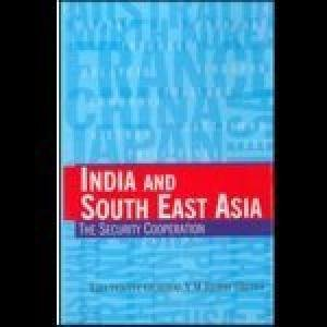 India and South East Asia: The Security Cooperation: Y.M. Bammi