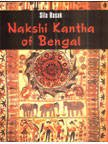 Nakshi Kantha of Bengal: (With Coloured Illustrations): Dr. Sila Basak