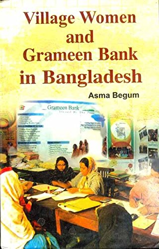 Village Women and Grameen Bank in Bangladesh: Asma Begum