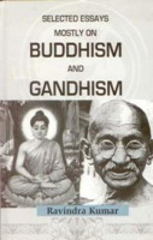 Selected Essays Mostly on Buddhism and Gandhism: Ravish Kumar