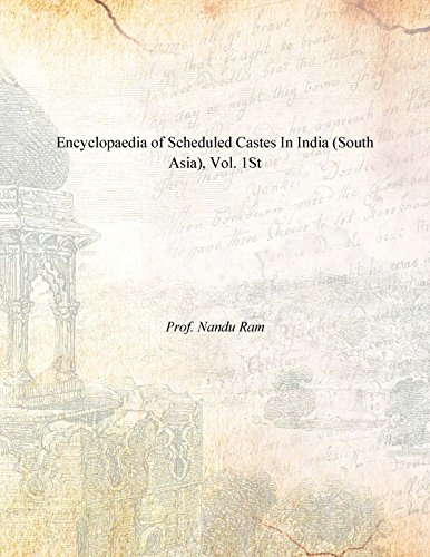 Encyclopaedia of Scheduled Castes In India (South: Prof. Nandu Ram