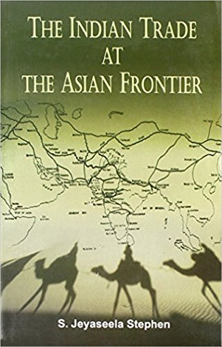 The Indian Trade at the Asian Frontier: S. Jeyaseela Stephen