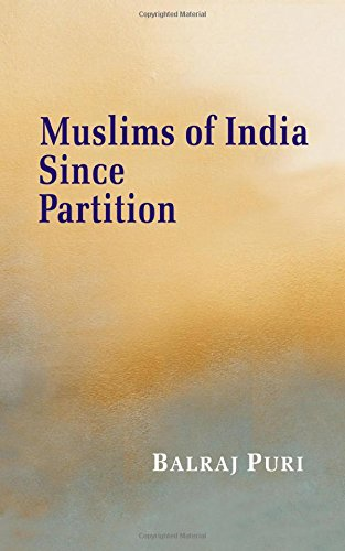 Muslims of India Since Partition: Balraj Puri