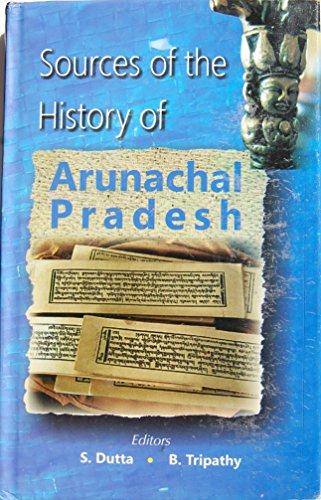 9788121210089: Sources of the History of Arunachal Pradesh