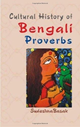Cultural History of Bengali Proverbs: Sudeshna Basak