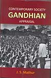 Contemporary Society Gandhian Appraisal: J.S. Mathur
