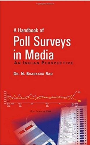 A Handbook of Poll Surveys in Media: An Indian Perspective: N. Bhaskara Rao