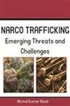 Narco-Trafficking: Threat And Challenges: Nirmal Kr. Azad