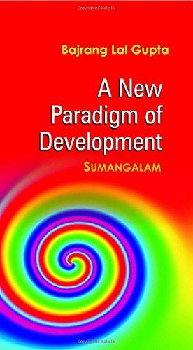 9788121210591: A New Paradigm of Development : Sumangalam