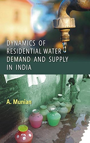 Dynamics of Residential Water Demand and Supply in India: A. Munian