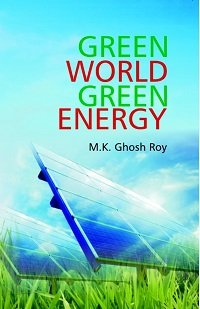 Green World Green Energy: Roy M.K. Ghosh