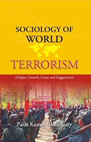 Sociology of World Terrorism : Origin Growth: edited by Paras