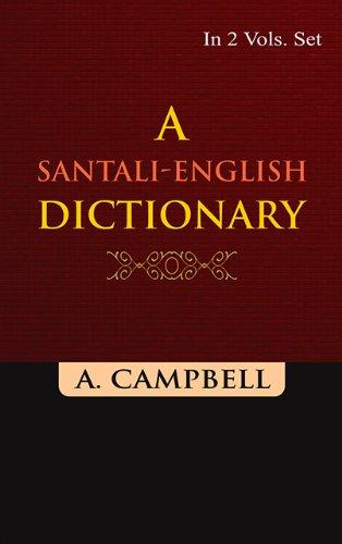 A Santali-English Dictionary (2 Vol Set): A. Campbell
