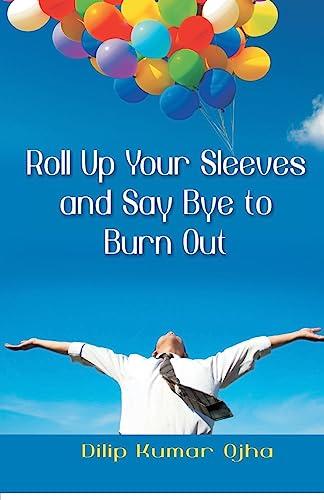 Roll Up Your Sleeves And Say (Pb): Dilip Kumar Ojha